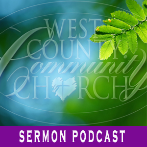 West County Community Church Sermons
